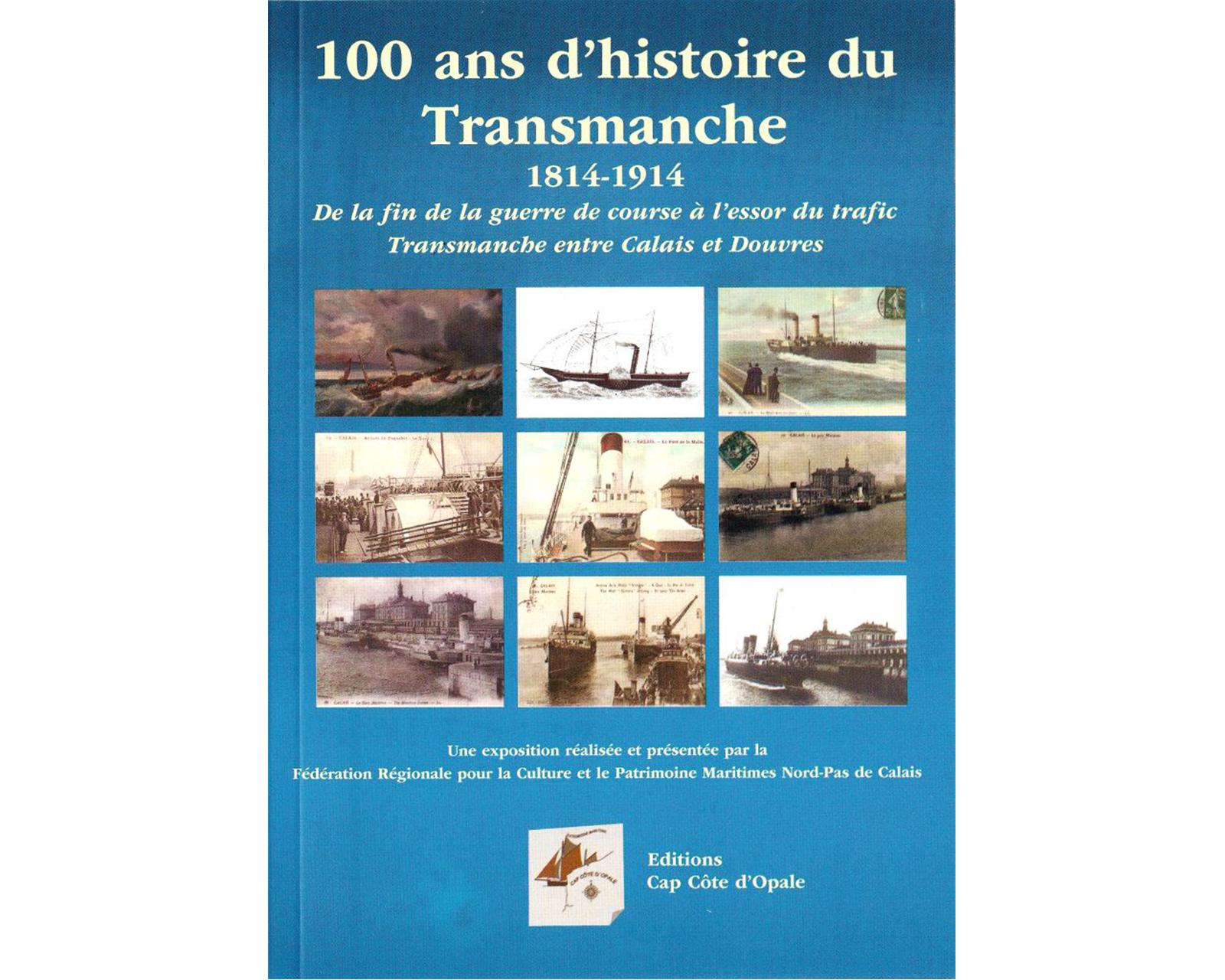 100 ans d'histoire du Transmanche, Calais 1814-1914