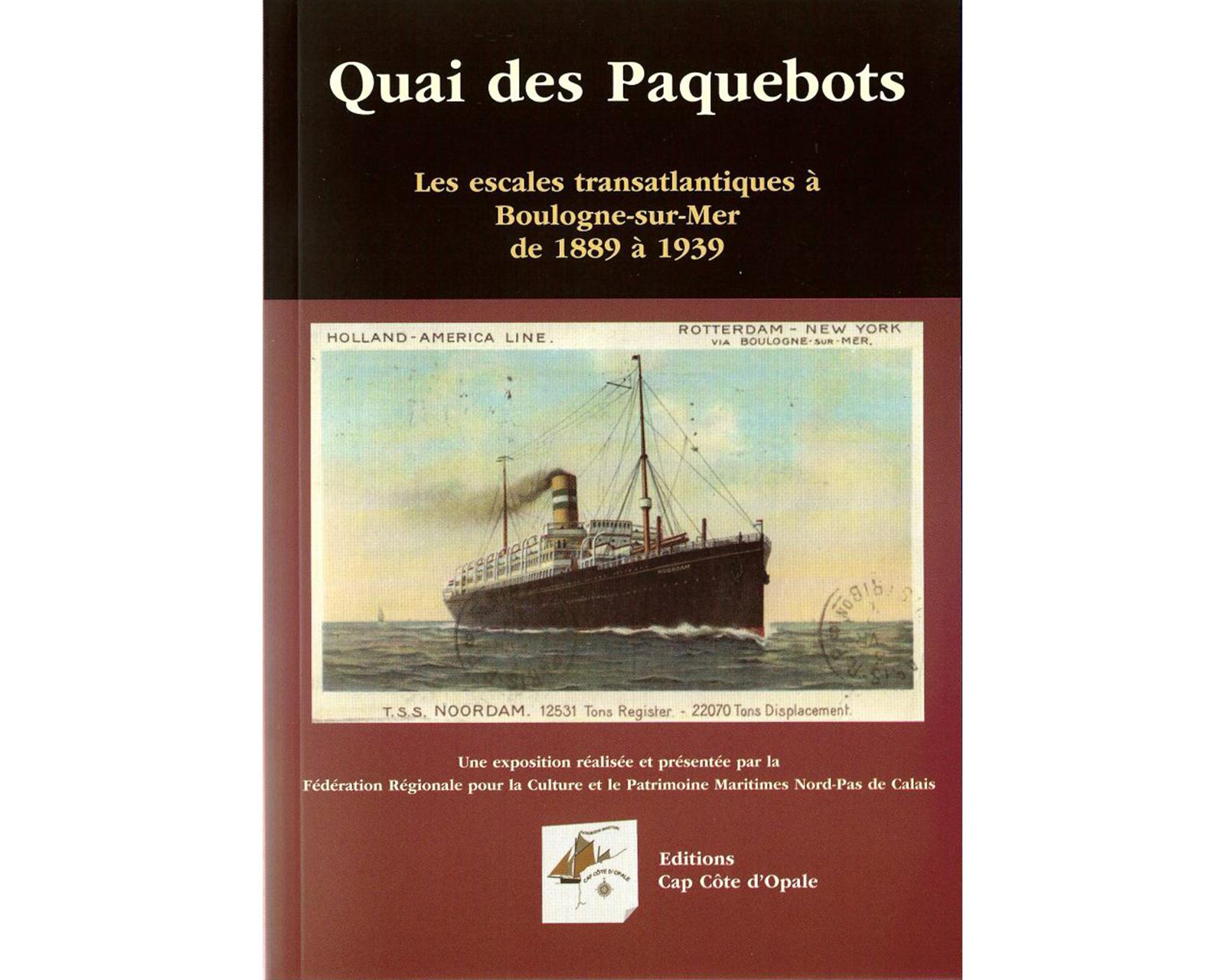 Quai des Paquebots, les escales de transatlantiques à Boulogne-sur-Mer, de 1889 à 1939